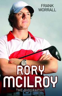 Rory Mcilroy - the Biography (Paperback)