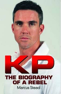 KP - the Biography of Kevin Pietersen (Paperback)
