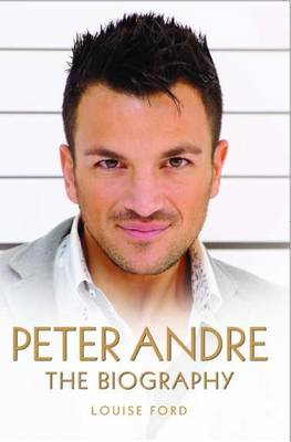 Peter Andre - The Biography (Paperback)