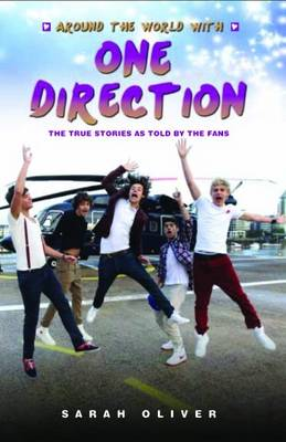 Around the World with One Direction: The True Stories as Told by the Fans (Paperback)