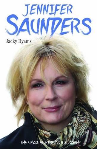 Jennifer Saunders - the Biography (Paperback)