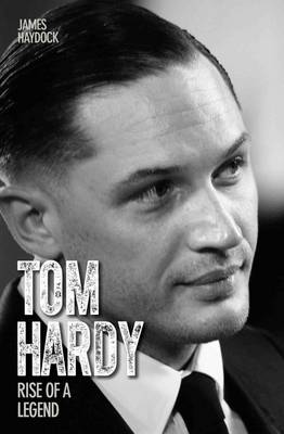 Tom Hardy: Rise of a Legend (Paperback)