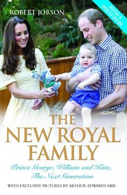 The New Royal Family: Prince George, William and Kate: The Next Generation (Paperback)