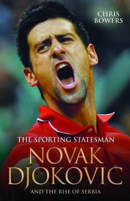 Novak Djokovic: The Sporting Statesman (Hardback)