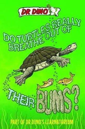 Do Turtles Really Breathe Out Of Their Bums? (Paperback)