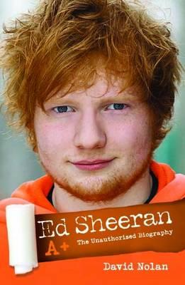 Ed Sheeran: A+ (The Unauthorised Biography) (Paperback)