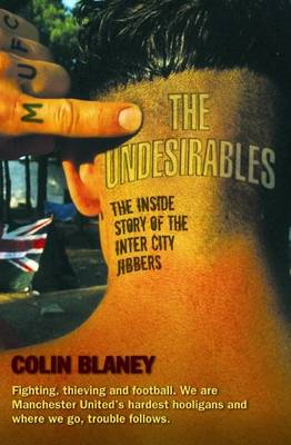 The Undesirables: The Inside Story of the Inter City Jibbers (Paperback)