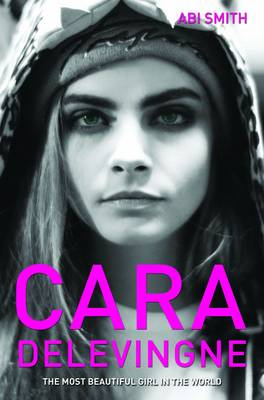 Cara Delevingne: The Most Beautiful Girl in the World (Paperback)