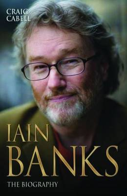Iain Banks: The Biography (Paperback)