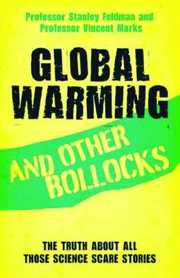 Global Warming and Other Bollocks (Paperback)