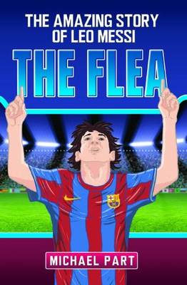 The Flea: The Amazing Story of Leo Messi (Paperback)