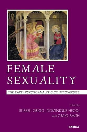 Female Sexuality: The Early Psychoanalytic Controversies (Paperback)