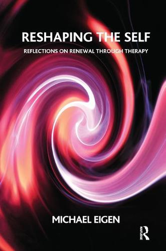 Reshaping the Self: Reflections on Renewal Through Therapy (Paperback)