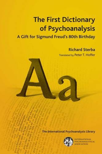 The First Dictionary of Psychoanalysis: A Gift for Sigmund Freud's 80th Birthday (Paperback)