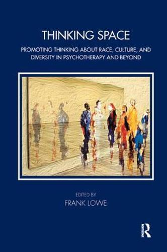 Thinking Space: Promoting Thinking About Race, Culture and Diversity in Psychotherapy and Beyond - Tavistock Clinic Series (Paperback)