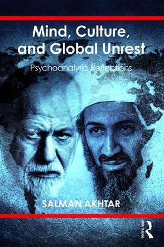 Mind, Culture, and Global Unrest: Psychoanalytic Reflections (Paperback)