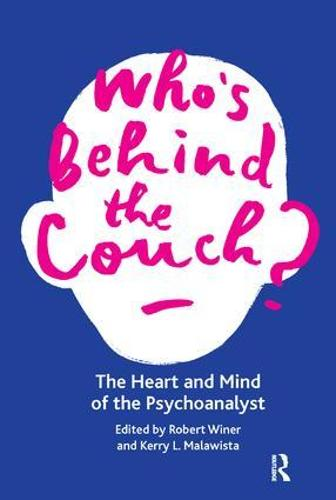 Who's Behind the Couch?: The Heart and Mind of the Psychoanalyst (Paperback)