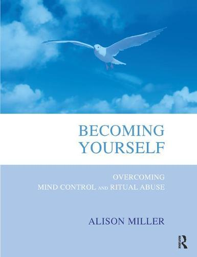 Becoming Yourself: Overcoming Mind Control and Ritual Abuse (Paperback)