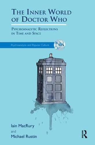 The Inner World of Doctor Who: Psychoanalytic Reflections in Time and Space (Paperback)
