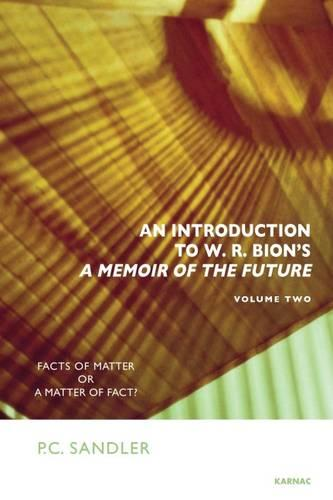 An Introduction to W.R. Bion's 'A Memoir of the Future': Facts of Matter or a Matter of Fact? (Paperback)