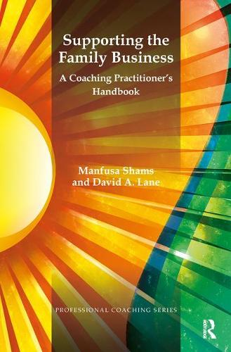 Supporting the Family Business: A Coaching Practitioner's Handbook (Paperback)