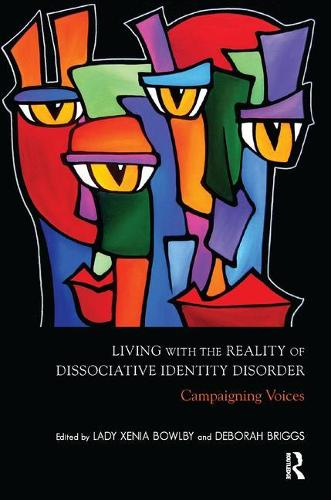Living with the Reality of Dissociative Identity Disorder: Campaigning Voices (Paperback)