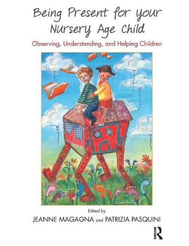 Being Present for Your Nursery Age Child: Observing, Understanding, and Helping Children (Paperback)