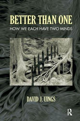 Better Than One: How We Each Have Two Minds (Paperback)