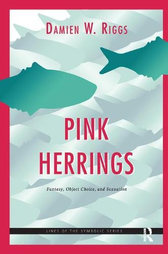Pink Herrings: Fantasy, Object Choice, and Sexuation (Paperback)