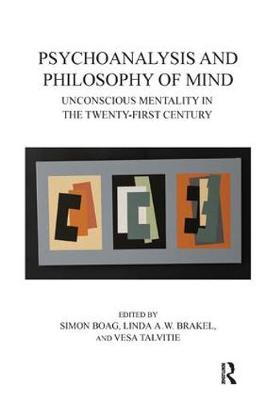 Psychoanalysis and Philosophy of Mind: Unconscious Mentality in the Twenty-first Century (Paperback)