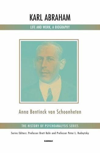 Karl Abraham: Life and Work, a Biography (Paperback)