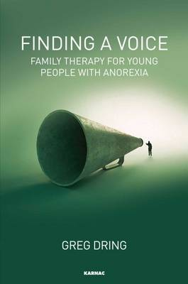 Finding a Voice: Family Therapy for Young People with Anorexia (Paperback)