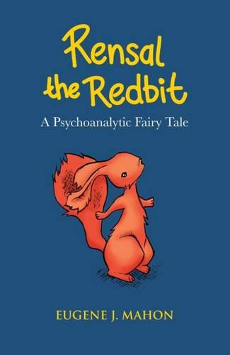 Rensal the Redbit: A Psychoanalytic Fairy Tale - The Karnac Library (Paperback)