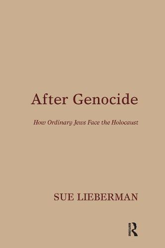 After Genocide: How Ordinary Jews Face the Holocaust (Paperback)