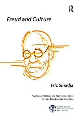 Freud and Culture - The International Psychoanalytical Association Psychoanalytic Ideas and Applications Series (Paperback)