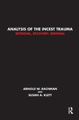 Analysis of the Incest Trauma: Retrieval, Recovery, Renewal (Paperback)