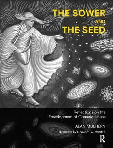 The Sower and the Seed: Reflections on the Development of Consciousness (Paperback)