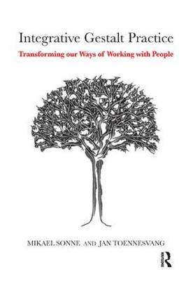 Integrative Gestalt Practice: Transforming our Ways of Working with People (Paperback)