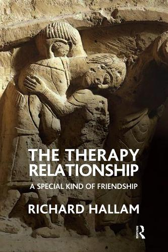 The Therapy Relationship: A Special Kind of Friendship (Paperback)