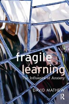 Fragile Learning: The Influence of Anxiety (Paperback)
