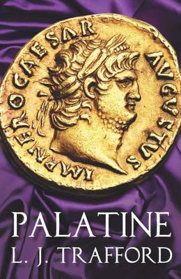Palatine: The Four Emperors Series: Book I - The Four Emperors Series (Paperback)