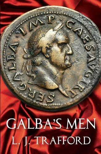 Galba's Men: The Four Emperors Series - The Four Emperors Series (Paperback)