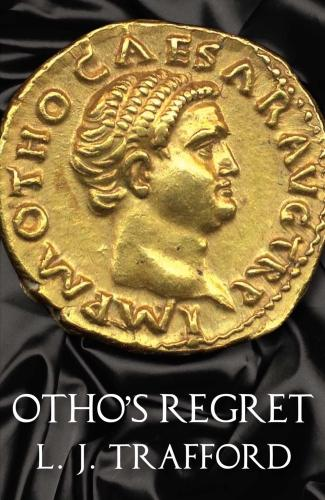 Otho's Regret: The Four Emperors Series: Book III - The Karnac Library (Paperback)