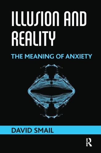 Illusion and Reality: The Meaning of Anxiety (Paperback)