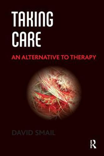 Taking Care: An Alternative to Therapy (Paperback)