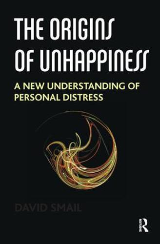 The Origins of Unhappiness: A New Understanding of Personal Distress (Paperback)