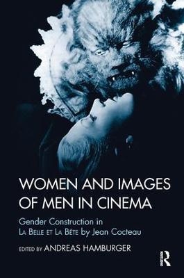Women and Images of Men in Cinema: Gender Construction in La Belle et la Bete by Jean Cocteau (Paperback)