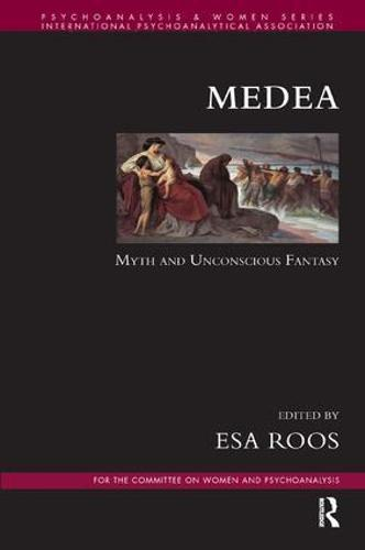 Medea: Myth and Unconscious Fantasy - Psychoanalysis and Women Series (Paperback)