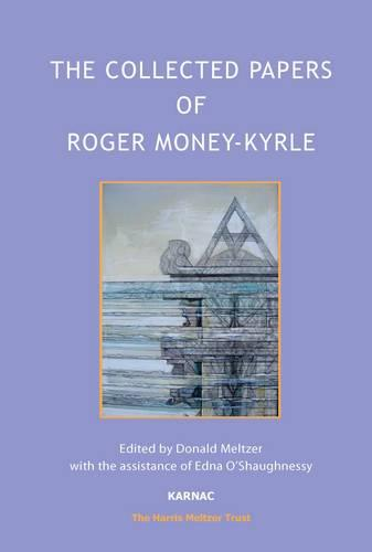 The Collected Papers of Roger Money-Kyrle - The Harris Meltzer Trust Series (Paperback)