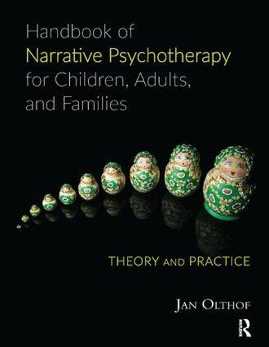 Handbook of Narrative Psychotherapy for Children, Adults, and Families: Theory and Practice (Paperback)